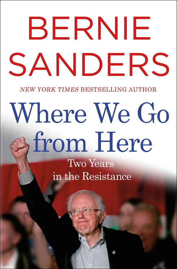 Where We Go from Here: Two Years in the ResistancebyBernie Sanders