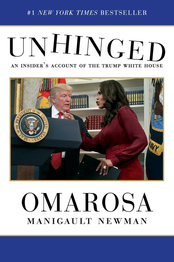 Unhinged: An Insider's Account of the Trump White House by Omarosa Manigault Newman