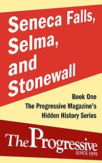 Seneca Falls, Selma, and Stonewall